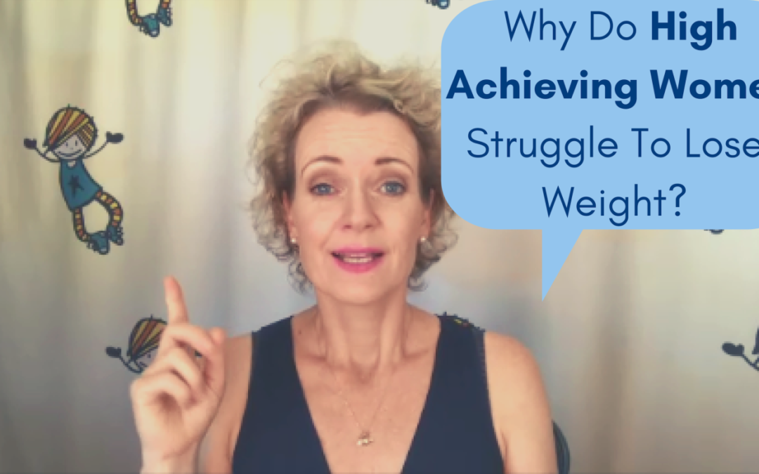 Why do high achieving women struggle with weight loss?