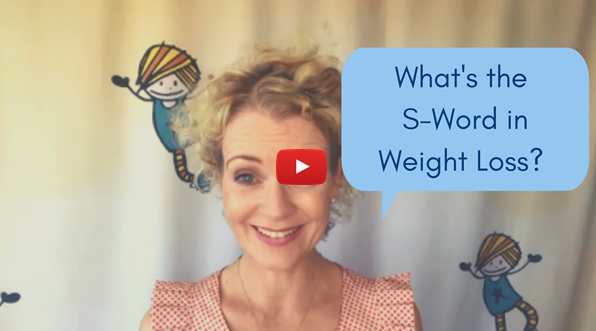 What's the S-Word in Weight Loss?