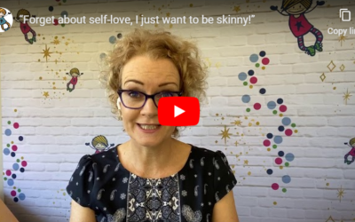 """Forget about self-love, I just want to be skinny!"""